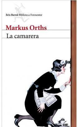 'La camarera' de Markus Orths