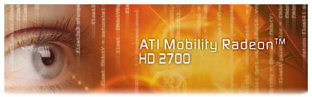 Nueva GPU ATI Mobility Radeon HD 2700
