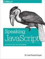 Speaking JavaScript, posiblemente el nuevo libro de referencia para aprender y profundizar en Javascript