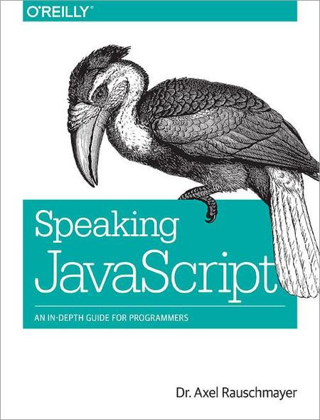 Speaking JavaScript, posiblemente el nuevo libro de referencia para aprender y profundizar en Javascript