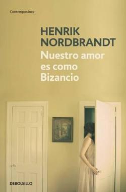 'Nuestro amor es como Bizancio', de Henrik Nordbrandt