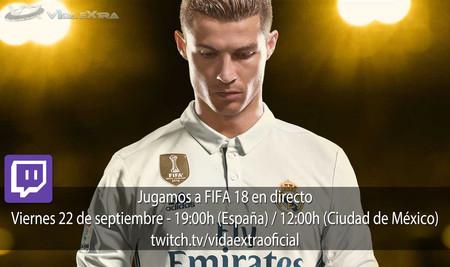 Jugamos en directo a FIFA 18 a las 19:00h (las 12:00h en Ciudad de México) [Finalizado]