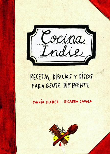 Los indies se meten en la cocina con el libro Cocina Indie