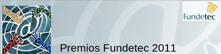 Abierto el plazo a los Premios Fundetec 2011