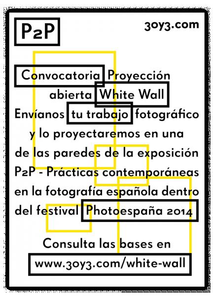WHITE WALL: PHotoEspaña 2014 permitirá participar a todos los fotógrafos de España