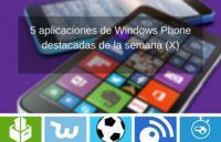 5 aplicaciones de Windows Phone destacadas de la semana (X)
