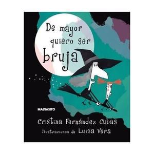 'De mayor quiero ser bruja' de Cristina Fernández Cubas y Luisa Vera