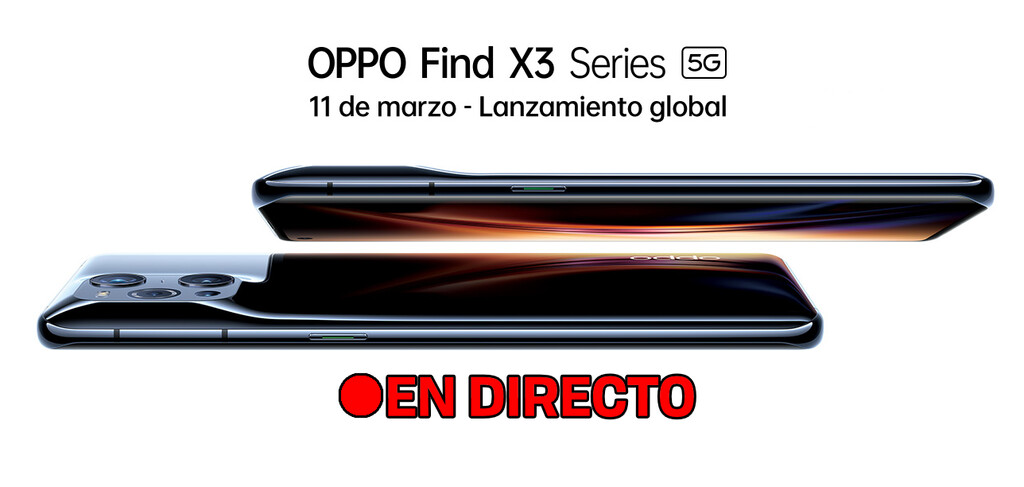 OPPO Find X3: sigue en directo y en vídeo la presentación de hoy con nosotros