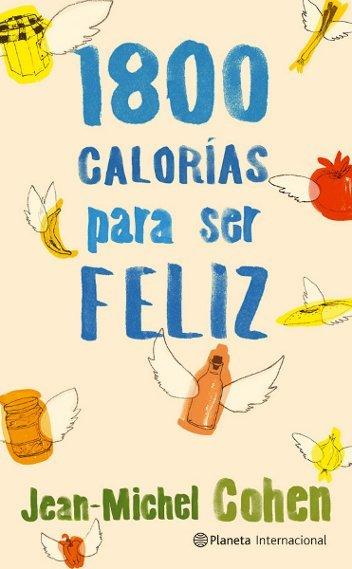 1800 calorías para ser feliz. Las claves de la dieta Cohen