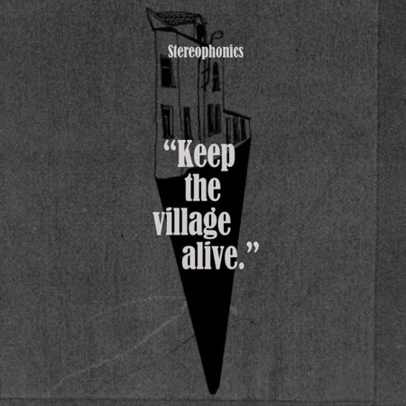 Stereophonics Keep The Village Alive