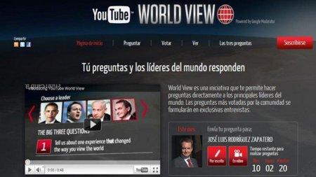 ¿Quieres hacerle una pregunta a Zapatero?, YouTube World View te da la oportunidad