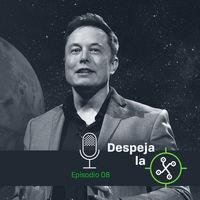 La ideología de Elon Musk, la sociedad que sueña para Marte (Despeja la X, 1x08)