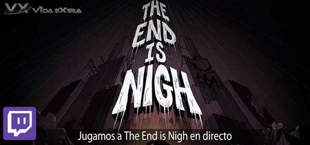 Streaming de The End is Nigh a las 17:00h (las 10:00h en Ciudad de México) [finalizado]
