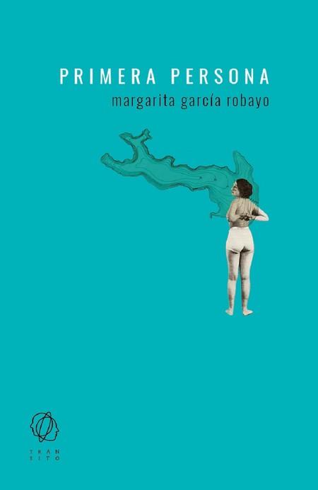 Primera persona, Margarita García Robayo
