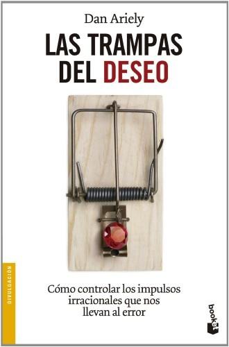 Libros que nos inspiran: 'Las trampas del deseo', de Dan Ariely