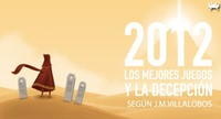 Los mejores juegos de 2012, y la decepción, según José María Villalobos