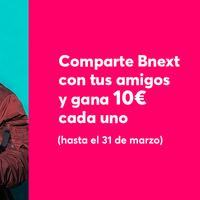 Hasta el 31 de marzo, si compartes Bnext con tus amigos, ambos ganaréis 10 euros