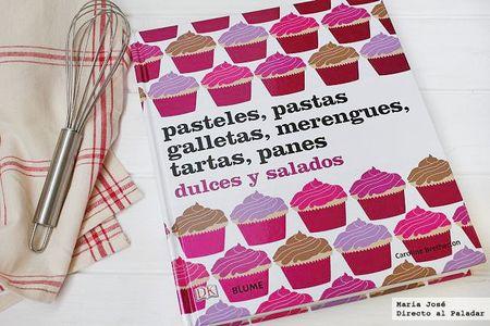 Pasteles, pastas, galletas, merengues, tartas, panes dulces y salados. Libro de recetas