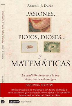 'Pasiones, piojos, dioses… y matemáticas' de Antonio J. Durán