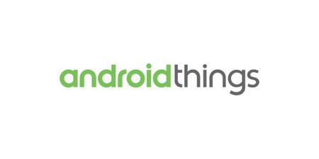 Android Things: el nuevo sistema operativo de Google para el internet de las cosas