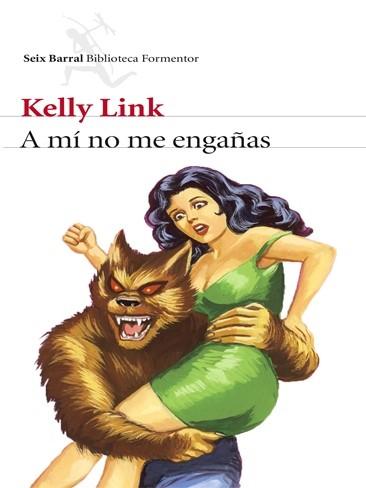 'A mí no me engañas' de Kelly Link