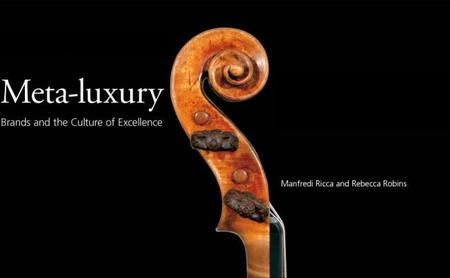 'Meta-Luxury: Brands and the culture of Excellence', un libro imprescindible