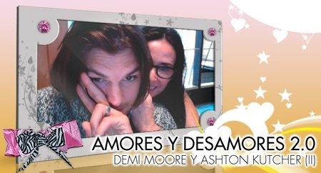 Amores y desamores 2.0: Demi Moore y Ashton Kutcher (II)