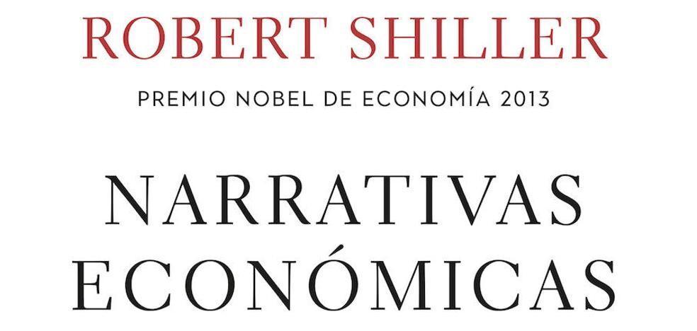 Libros que nos inspiran: 'Narrativas económicas' de Robert J. Shiller