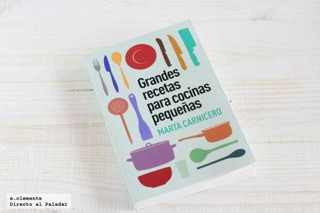 Grandes recetas para cocinas pequeñas. Libro de cocina