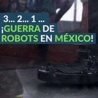¡Guerra de robots en México!: sus creadores nos cuentan en video por qué sus robots son únicos