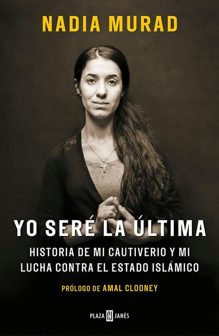 Yo Sere La Ultima Historia De Nadia Murad