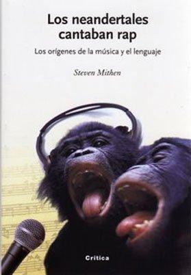 [Libros que nos inspiran] 'Los neandertales cantaban rap' de Steven Mithen
