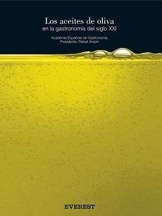Los aceites de oliva en la gastronomía del siglo XXI