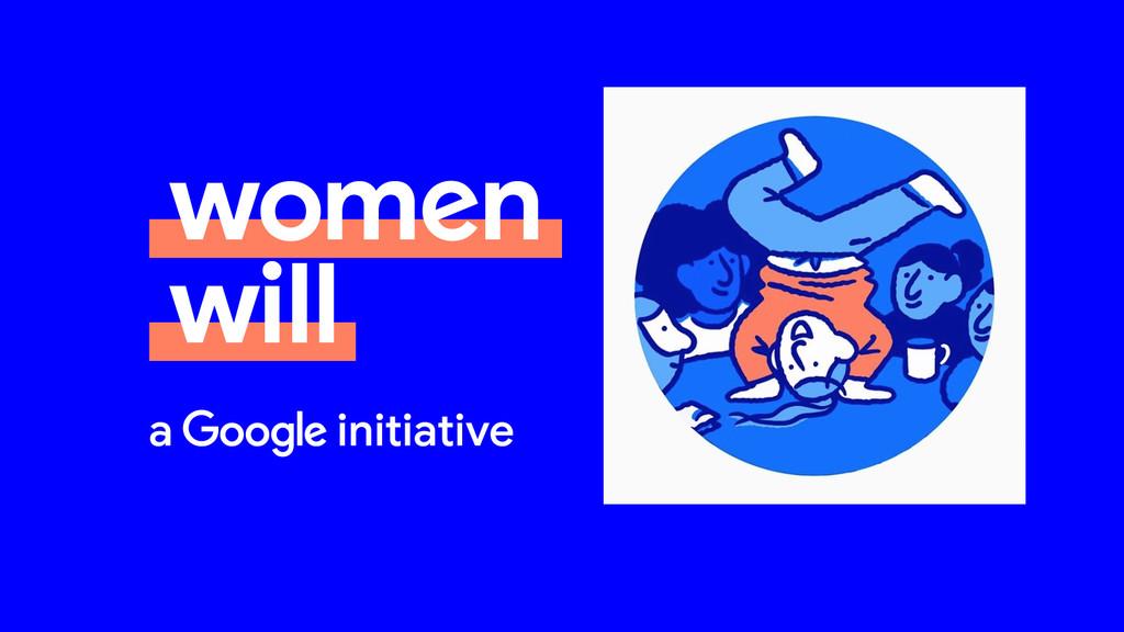 Google trae 'Women Will' a España y lanza cursos gratuitos para formar a mujeres en competencias digitales