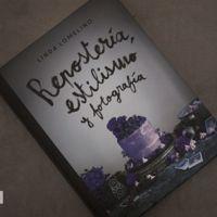 Repostería, estilismo y fotografía. Libro de recetas de Linda Lomelino