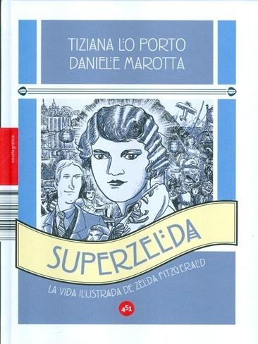 'Superzelda', la vida de Zelda Fitzgerald en novela gráfica