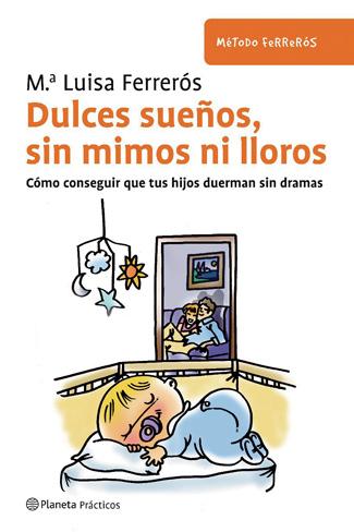"""""""Dulces sueños, sin mimos ni lloros"""": el método Ferrerós para que duerman sin lágrimas"""