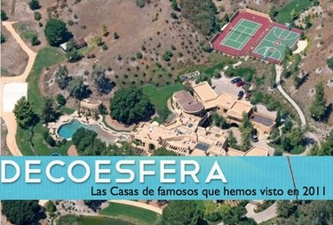 Las mejores Casas de famosos de 2011 en Decoesfera