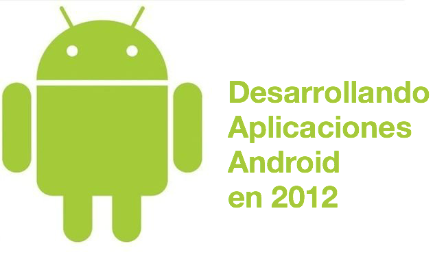 Desarrollo aplicaciones android 2012