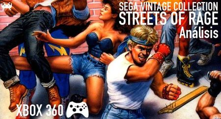 'SEGA Vintage Collection: Streets of Rage' para XBLA: análisis