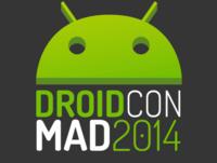 Droidcon Spain 2014: toca demostrar la madurez del desarrollo en Android