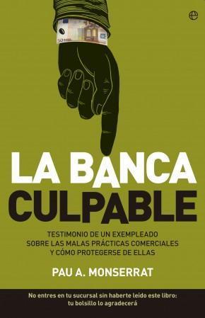 La banca culpable, por Pau Monserrat