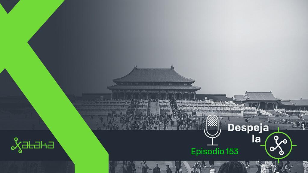 China repliega filas: así está parando los pies a sus tecnológicas (Podcast Despeja la X, #153)