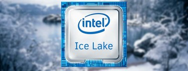 El futuro en 10 nanómetros: esto es lo que supondrá el paso a procesadores Ice Lake de 10 nm por parte de Intel