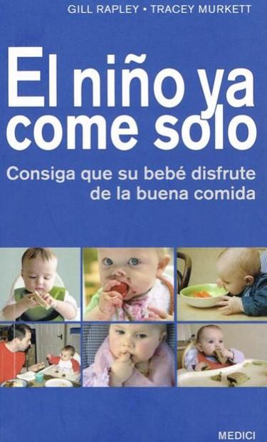 'El niño ya come solo', un buen libro sobre baby-led weaning