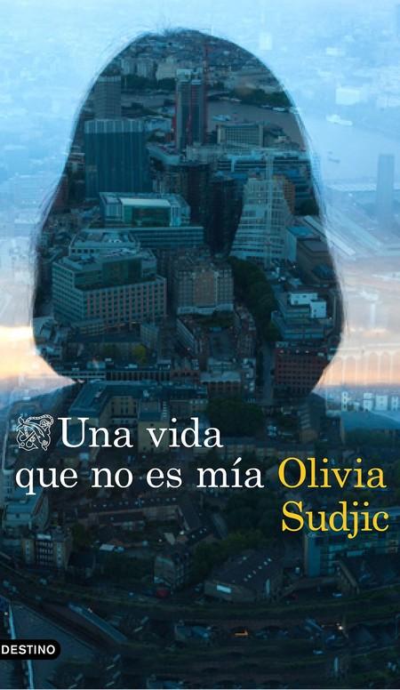 Portada Una Vida Que No Es Mia Olivia Sudjic