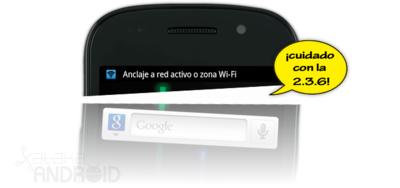 Aviso, adiós al tethering en el Nexus S con Android 2.3.6