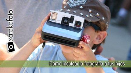 Cómo inculcar la fotografía a tus hijos