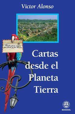 Cartas desde el Planeta Tierra: Diario de un auténtico viajero