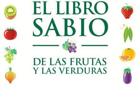 """""""El libro sabio de las frutas y las verduras"""""""